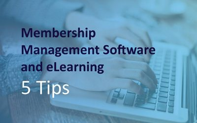 Membership Management Software and eLearning | 5 Tips