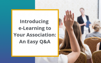 Introducing e-Learning to Your Association: An Easy Q&A