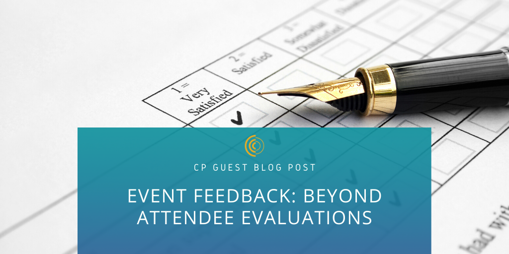 Event Feedback: Beyond Attendee Evaluations