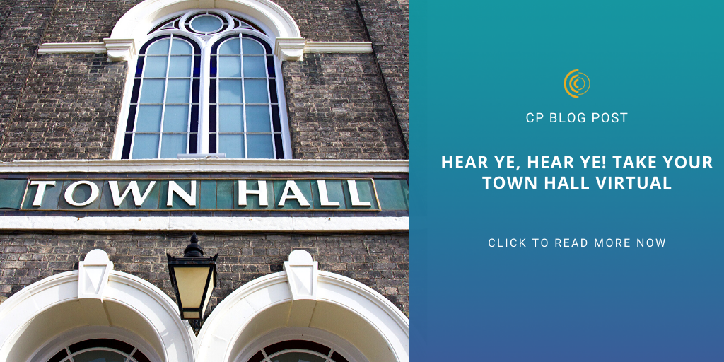 Hear Ye, Hear Ye! Take Your Town Hall Virtual