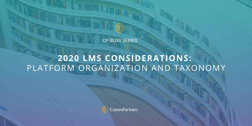 2020 LMS Considerations: Platform Organization and Taxonomy