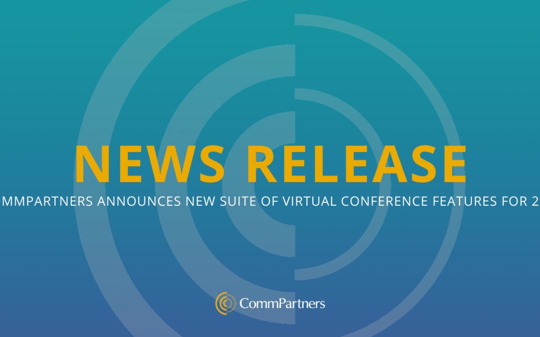 CommPartners Announces New Suite of Virtual Conference Features for 2021