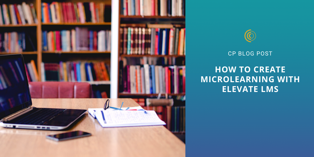 How to Create Microlearning with Elevate LMS